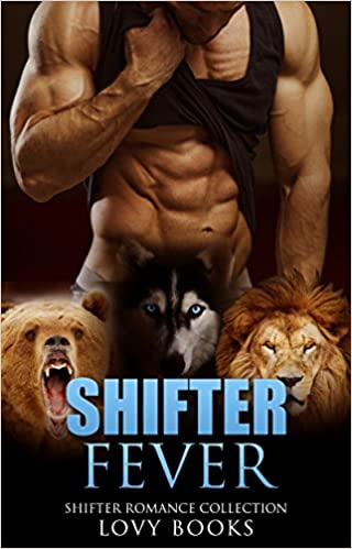 Read online SHIFTER ROMANCE: Shifter Fever (Paranormal BBW Alpha Male Shapeshifter Romance Collection) PDF, azw (Kindle), ePub, doc, mobi