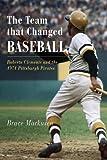 The Team That Changed Baseball, Bruce Markusen, 1594160899