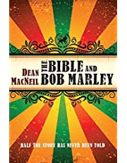 The Bible and Bob Marley: Half the Story Has Never Been Told