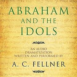 Abraham and the Idols (Dramatized)