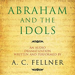 Abraham and the Idols (Dramatized) Performance