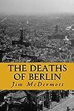 The Deaths of Berlin: The second Otto Fischer novel