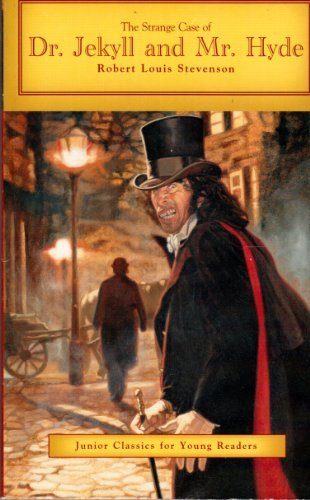 The Strange Case of Dr. Jekyll and Mr. Hyde Junior Classics for Young Readers