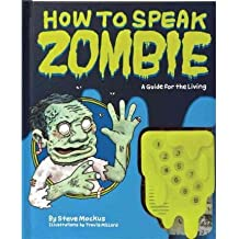 How to Speak Zombie A Guide for the Living by Millard, Travis ( Author ) ON Apr-01-2009, Hardback