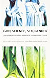 img - for God, Science, Sex, Gender: An Interdisciplinary Approach to Christian Ethics book / textbook / text book