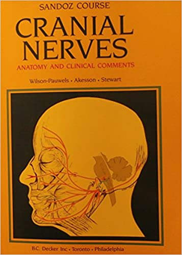Cranial Nerves Anatomy And Clinical Comments 9781556640100