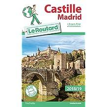 Guide du Routard Castille Madrid 2018/19 : + Aragon, Rioja et Estrémadure (French Edition)
