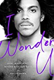 img - for I Wonder U: How Prince Went beyond Race and Back book / textbook / text book