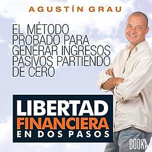 Libertad Financiera En Dos Pasos [Financial Freedom in Two Steps] Audiobook
