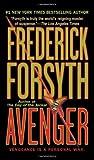 Avenger, Frederick Forsyth, 0312319517