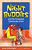 Night Buddies and the Pineapple Cheesecake Scare (Night Buddies: Adventures after Lights Out Book 1)