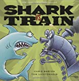 Shark vs. Train, Chris Barton, 0316007625