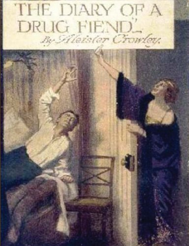 The Diary of a Drug Fiend by Aleister Crowley (2013-08-02)
