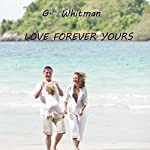 Love Forever Yours | G. Whitman