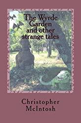 The Wyrde Garden: and other stories