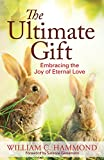 The Ultimate Gift: Embracing the Joy of Eternal Love
