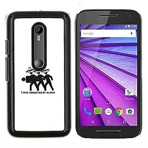 """Be-Star Único Patrón Plástico Duro Fundas Cover Cubre Hard Case Cover Para Motorola Moto G (3rd gen) / G3 ( Secuestrado por los extranjeros - Gracioso"""" )"""