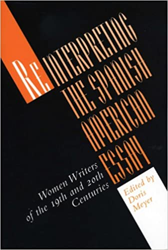 English Essay Ideas Amazoncom Reinterpreting The Spanish American Essay Women Writers Of The  Th And Th Centuries Texas Pan American  Doris Meyer  Books Sample Apa Essay Paper also Essay Topics For High School English Amazoncom Reinterpreting The Spanish American Essay Women Writers  The Yellow Wallpaper Essay Topics