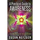 A Practical Guide to Awareness: Discovering Your True Purpose