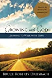 img - for Growing with God: Learning to Walk with Jesus book / textbook / text book