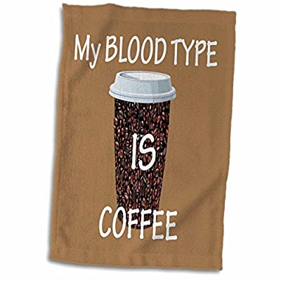 3dRose RinaPiro - Funny Quotes - My blood type is coffee. Popular saying - Towel
