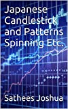 Japanese Candlestick and Patterns Spinning Etc.
