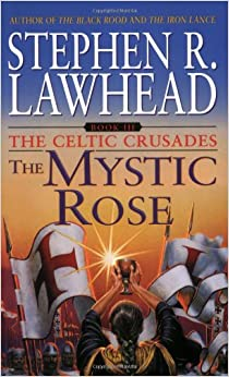 Book The Mystic Rose (The Celtic Crusades #3)
