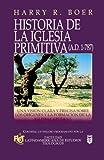 Historia de la iglesia Primitiva, H. Boer, 0789909766