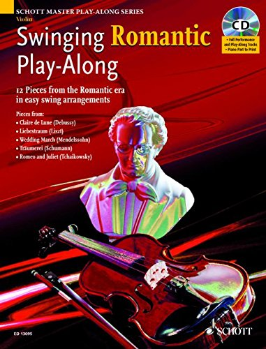Swinging Romantic Play-Along: 12 Pieces from the Romantic Era in Easy Swing Arrangements Violin (Schott Master Play-along Series)