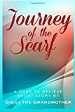 img - for Journey of the Scarf: A Dare to Believe Short Story book / textbook / text book