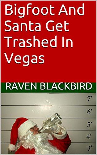Bigfoot and santa get trashed in vegas kindle edition by raven bigfoot and santa get trashed in vegas by blackbird raven fandeluxe Gallery