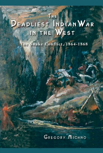 Native Snakes (The Deadliest Indian War in the West:  The Snake Conflict, 1864-1868)