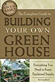 : The Complete Guide to Building Your Own Greenhouse  Everything You Need to Know Explained Simply (Back-To-Basics)