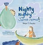 Nighty Nighty, Jama Jama!, Robyn T. Murphy, 1939353041