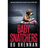 Baby Snatchers: Dark and disturbing crime fiction full of breathtaking twists (Detectives Kane and Colt Crime Thriller Series Book 2)