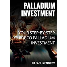 Palladium Investment: Your Step-by-Step Guide To Palladium Investment