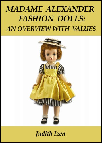 Cissy Madame Alexander Doll - Madame Alexander Fashion Dolls: An Overview with Values (Modern Dolls Book 1)
