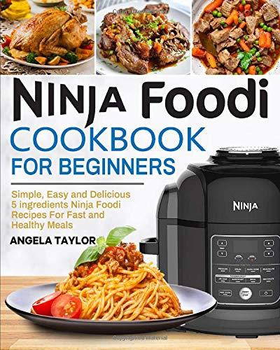 Ninja Foodi Cookbook for Beginners: Simple, Easy and ...