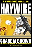 Haywire: A Pandemic Thriller (The F.A.S.T Series) (Volume 2)