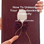 How to Unleash Your Scrapbooking Creativity | Ade Asefeso, Mcips Mba