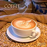 Coffee 2010 Calendar: The World's Great Recipes, Stories and Histories