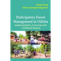 Participatory Forest Management in Odisha: Implementation, Outcomes and Livelihood Impacts