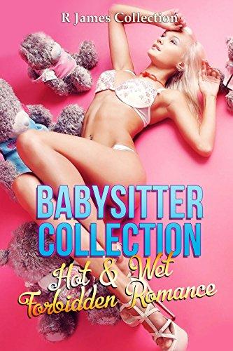 Babysitter Collection: Hot & Wet Forbidden Romance -