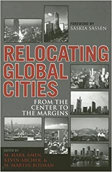 Relocating Global Cities: From the Center to the Margins by Rowman & Littlefield Publishers (2006-04-27)