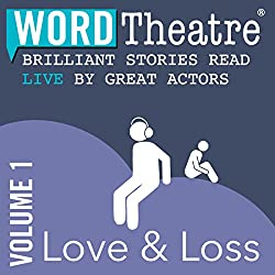 WordTheatre: Love & Loss, Volume 1