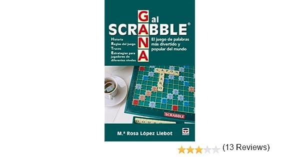 Gana al scrabble : el juego de palabras más divertido y popular del mundo: Amazon.es: López Llebot, Mª Rosa: Libros