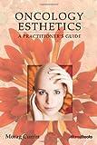 Oncology Esthetics, Morag Currin, 1932633499