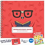 "OPHTHALMOLOGIST GIFTS - Funny Booklet for Your Favorite Ophthalmology, Eye Doctor or Specialist | Say Thank You with this Thoughtful Gift Ideas | Includes Stickers, Jokes and Quotes | 8"" x 6"" pages"