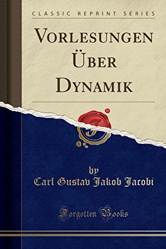 Vorlesungen Über Dynamik (Classic Reprint) (German Edition)