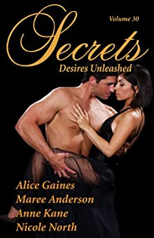 Secrets Volume 30 Desires Unleashed (Secrets Volumes) by [Anderson, Maree , North, Nicole , Kane, Anne , Gaines, Alice ]